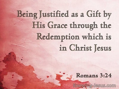 Romans 3:24 Justified As A Gift By His Grace Through The Redemption (pink)