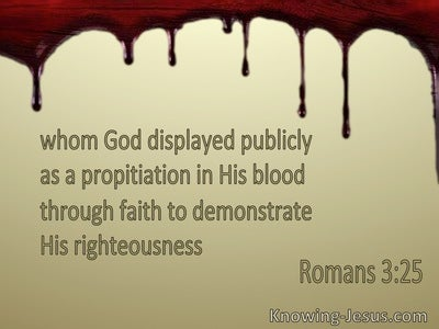 Romans 3:25 God Displayed Publicly As A Propitiation In His Blood Through Faith (gold)