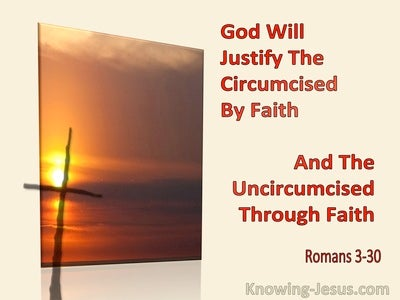 Romans 3:30 God Will Justify The Circumcised By Faith And The Uncircumcised Through Faith (beige)