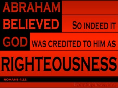 Romans 4:22 It Was Creidted To Abraham By Righteousness (red)