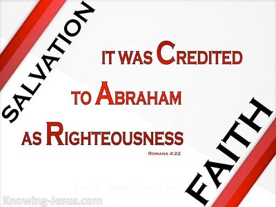 Romans 4:22 It Was Creidted To Abraham By Righteousness (white)
