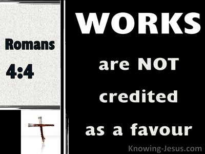 Romans 4:4 Works Are Not Credited As Righteousness (black)