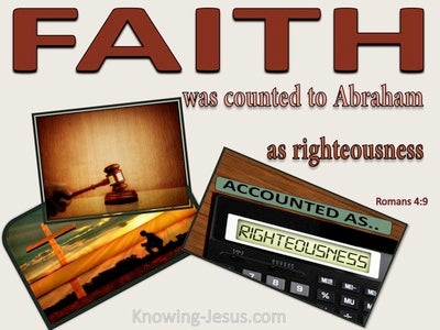 Romans 4:9 Faith Was Counted To Abraham As Righteousness (brown)
