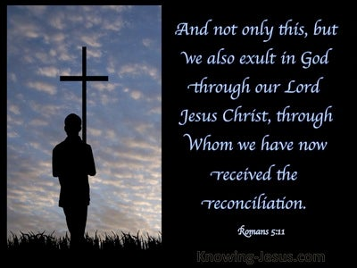 Romans 5:11 We Exalt In God Through Our Lord Jesus Christ (black)