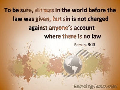 Romans 5:13 Sin Was In The World Before The Law (orange)