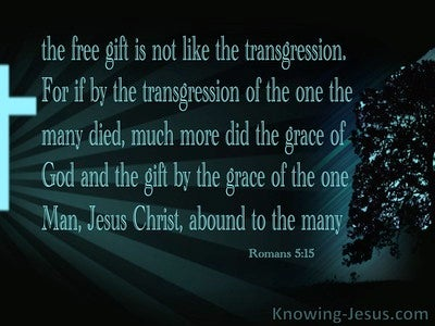 Romans 5:15 The Transgressions Of One And the Grace Of One (black)