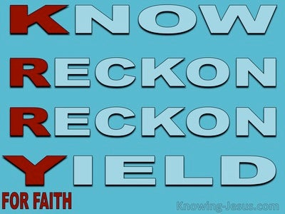 Romans 6:9 to 13 K-RR-Y Know Reckon Yield (aqua)