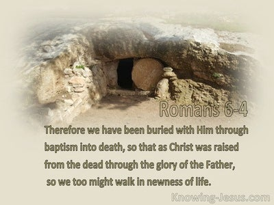 Romans 6:4 Buried into His Death and Raised to Newness of Life (beige)