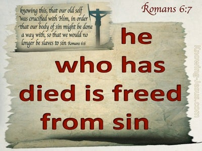 Romans 6:7 He Who Has Died Is Freed From Sin (red)