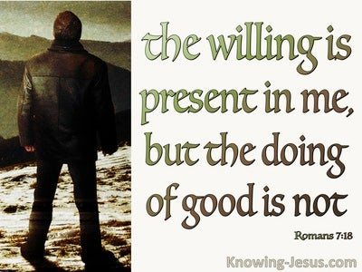 Romans 7:18 The Will Is Present But Doing Good Is Not (beige)