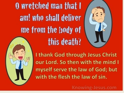 Romans 7:24 Who Shall Deliver Me From The Body Of This Death (red)