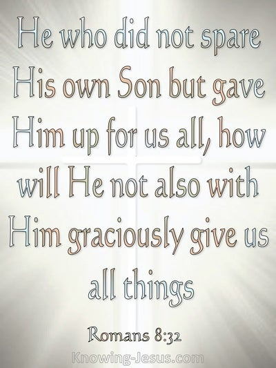 Romans 8:32 He Who Did Not Spare His Own Son (gray)