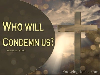 Romans 8:34 Who WIll Condemn Us (brown)