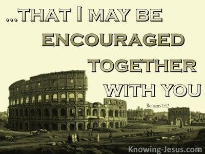 Romans 1:12 Mutual Encouragement (sage)