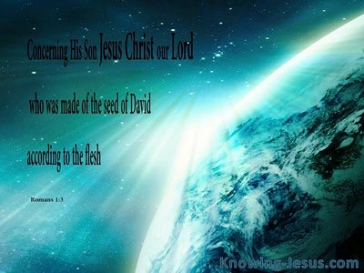 Romans 1:3 Made of the Seed of David world