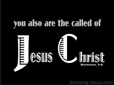 Romans 1:6 Called of Jesus Christ (black)