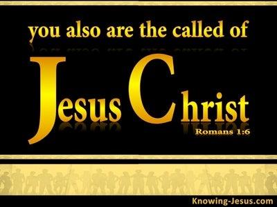 Romans 1:6 Called of Jesus Christ (yellow)
