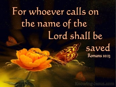 Romans 10:13 Whoever Calls On The Name Of The Lord (brown)