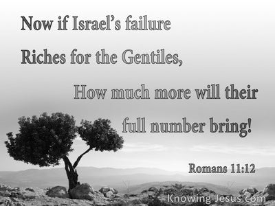 Romans 11:12 Israel's Stumbling Brings Riches For The World And The Gentiles (gray)