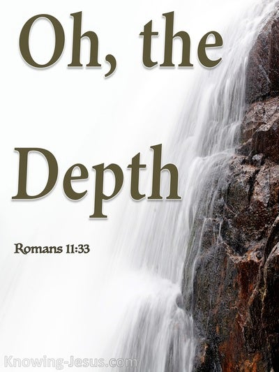 Romans 11:33 The Depth Of the Riches Of God (white)