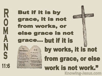 Romans 11:6 If If Is By Grace It Is Not By Works (beige)