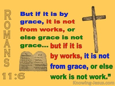 Romans 11:6 If If Is By Grace It Is Not By Works (yellow)