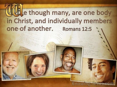 Romans 12:5 We Though Many Are One Body In Christ (windows)10:08