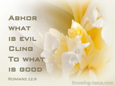 Romans 12:9 Let Love Be Without Hypocrisy Abhor What Is Evil Cling To What Is Good (yellow)