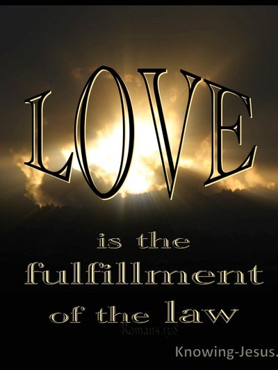 Romans 13:8 Love Is The Fulfillment Of The Law (brown)