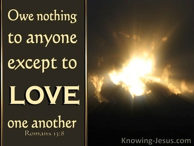 Romans 13:8 Own Nothing Except To Love (brown)