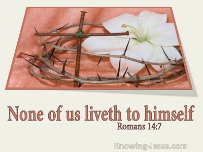 Romans 14:7 None Of Us Liveth To Himself (utmost)02:15