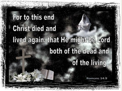 Romans 14:9 For To This End Christ Died And Lived Again (gray)