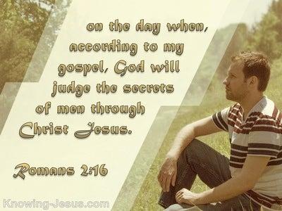 Romans 2:16 God Judges The Secrets Of Men In Christ (sage)