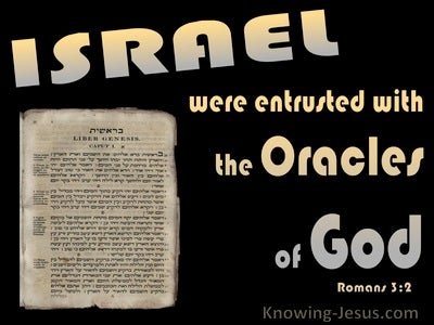 Romans 3:2 Israel Were Entrusted With The Oracles Of God (black)