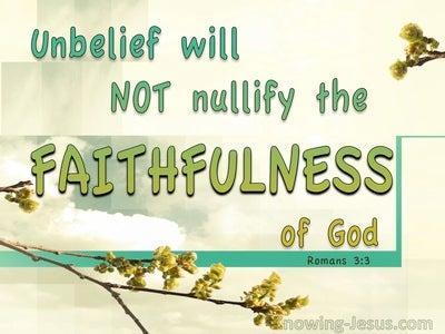 Romans 3:3 Unbelief Will Not Nullify Gods Faithfulness (green)
