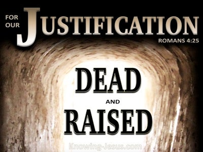 Romans 4:25 Delivered For Our Transgressions Raise For Our Justification (white)