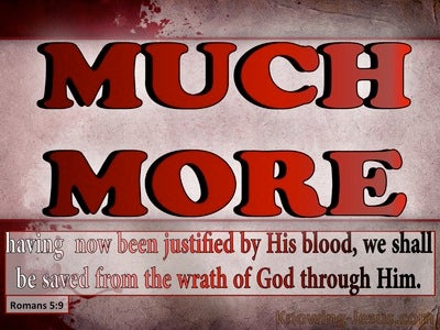 Romans 5:9 The Much:More Grace of God (devotional)12:29   (pink)