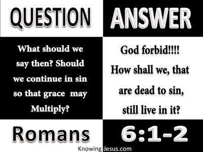 Romans 6:1 God Forbid That We Continue In Sin (white)
