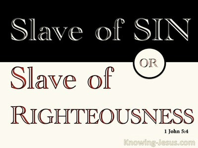 Romans 6:16 Slaves of Sin Or Righteousness (black)