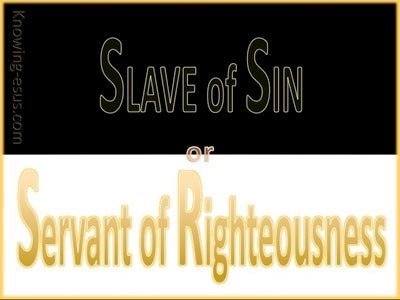 Romans 6:16 Slave Of Sin Or Servant Of Righteousness (gold)