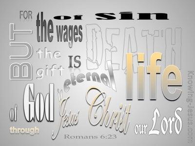 Romans 6:23 Gift Of God Is Eternal Life (gray)