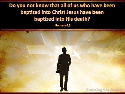Romans 6:3 Baptised Into His Death (black)