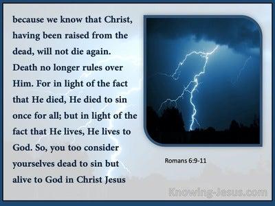 Romans 6:9:11 Death Hath No More Dominion Over Him (blue)