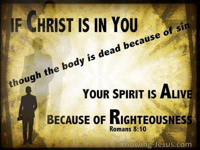 Romans 8:10 Christ In You Your Spirit Is Alive (yellow)