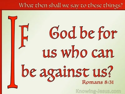 Romans 8:31 If God Be For Us Who Can Be Against Us (red)