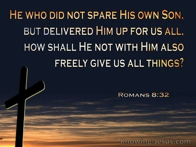 Romans 8:32 He Who Did Not Spare His Own Son But Delivered Him Up For Us All (black)