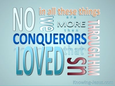 Romans 8:37 We Are More Than Conquerors (aqua)