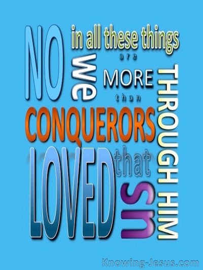 Romans 8:37 We Are More Than Conquerors (blue)