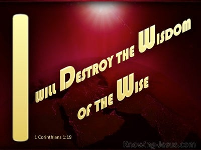 1 Corinthians 1:19 God Will Destroy The Wisdom Of The Wise (gold)