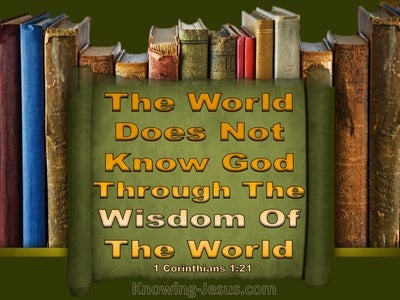 1 Corinthians 1:21 The World Did Not Know God's Wisdom (green)